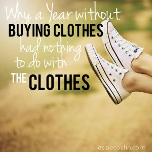 A Year Without Buying Clothes Experiment | jessiecostin.com